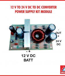 12 V TO 24 V DC TO DC CONVERTER POWER SUPPLY KIT MODULE